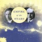 Empire of the Stars : Obsession, Friendship, and Betrayal in the Quest for...