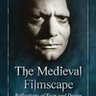 The Medieval Filmscape : Reflections of Fear and Desire in a Cinematic Mirror...