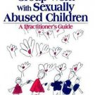 Group Work with Sexually Abused Children : A Practitioner's Guide by Carel...