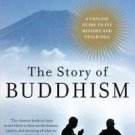 Story of Buddhism : A Concise Guide to Its History and Teachings by Donald S....
