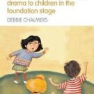Essential Guides for Early Years Practitioners: Drama 3-5 : A Practical Guide...