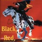 Black, Red and Deadly : Black and Indian Gunfighters of the Indian...