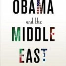 Obama and the Middle East : The End of America's Moment? by Fawaz A. Gerges...
