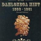 Gold Coins of the Dahlonega Mint 1838-1861 : A Numismatic History and...