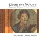 Lives and Voices : Sources in European Women's History by Lisa DiCaprio and...