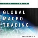 Bloomberg Financial : Global Macro Trading : Profiting in a New World Economy 56