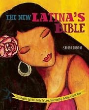 The New Latina's Bible : The Modern Latina's Guide to Love, Spirituality,...