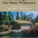 More Readings from One Man's Wilderness : The Journals of Richard L....
