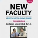 New Faculty : A Practical Guide for Academic Beginners by Christopher J....