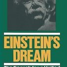 Einstein's Dream : The Search for a Unified Theory of the Universe by Barry...