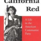 California Red : A Life in the American Communist Party by Dorothy R. Healey...