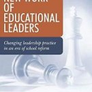 The New Work of Educational Leaders : Changing Leadership Practice in an Era...