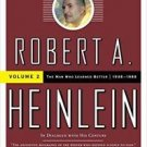 Robert A. Heinlein: in Dialogue with His Century : Volume 2: the Man Who...