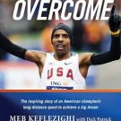 Run to Overcome : The Inspiring Story of an American Champion's Long-Distance...