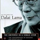 The Universe in a Single Atom : The Convergence of Science and Spirituality...