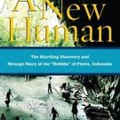 A New Human : The Startling Discovery and Strange Story of the Hobbits of...