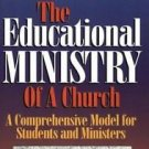 The Educational Ministry of the Church : A Comprehensive Model for Students...