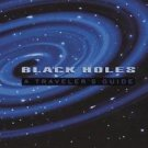 Black Holes : A Traveler's Guide by Clifford A. Pickover (1996, Hardcover)