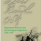 Dust Bowl, U. S. A. : Depression America and the Ecological Imagination,...