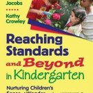 Reaching Standards and Beyond in Kindergarten : Nurturing Children's Sense of...