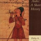 The Arabs : A Short History by Philip K. Hitti and Philip S. Khoury (1996,...