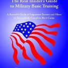 The Real Insider's Guide to Military Basic Training : A Recruit's Guide of...