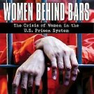 Women Behind Bars : The Crisis of Women in the U. S. Prison System by Silja...