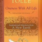Oneness with All Life : Inspirational Selections from a New Earth by Eckhart...