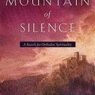 The Mountain of Silence : A Search for Orthodox Spirituality by Kyriacos C....