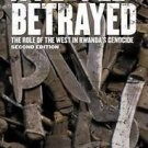 A People Betrayed : The Role of the West in Rwanda's Genocide by Linda...