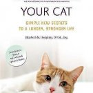Your Cat : Simple New Secrets to a Longer, Stronger Life by Elizabeth M....
