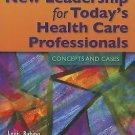 New Leadership for Today's Health Care Professionals by Yolanda S. Reid...