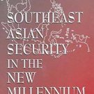 Southeast Asian Security in the New Millennium by Sheldon W. Simon and...