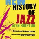 A New History of Jazz by Shipton and Alyn Shipton (2007, Hardcover, Revised)