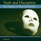 The Interplay of Truth and Deception : New Agendas in Theory and Research by...