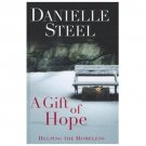 A Gift of Hope : Helping the Homeless by Danielle Steel (2012, Hardcover,...