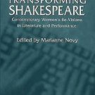 Transforming Shakespeare : Contemporary Women's Re-Visions in Literature and...