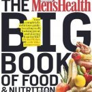 The Men's Health Big Book of Food and Nutrition : Your Completely Delicious...