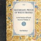 Travel in America: Maximilian, Prince of Wied's Travels in the Interior of...