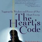 The Heart's Code : Tapping the Wisdom and Power of Our Heart Energy - The New...