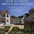 New Classic American Houses : The Architecture of Albert, Righter and...