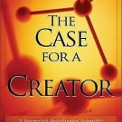 The Case for a Creator : A Journalist Investigates Scientific Evidence That...