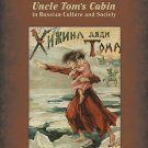 True Songs of Freedom : Uncle Tom's Cabin in Russian Culture and Society by...
