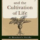 Wendell Berry and the Cultivation of Life : A Reader's Guide by J. Matthew...
