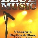 The New Blue Music : Changes in Rhythm and Blues, 1950-1999 by Richard J....