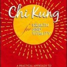 Chi Kung for Health and Vitality : A Practical Approach to the Art of Energy...