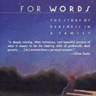Loss for Words : The Story of Deafness in a Family by Lou Walker and Lou Ann...