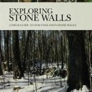 Exploring Stone Walls : A Field Guide to New England's Stone Walls by Robert...