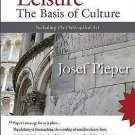 Leisure : The Basis of Culture and the Philosophical Act by T. S. Eliot,...