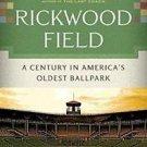Rickwood Field : A Century in America's Oldest Ballpark by Allen Barra (2010,...